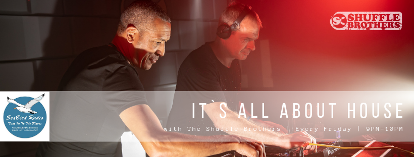 The Shuffle Brothers on SeaBird Radio Show, House Music on a Friday Night 9pm UK
